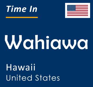 Current time in Wahiawa, Hawaii, United States