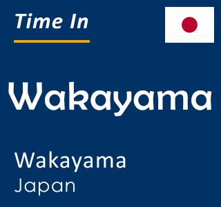 Current time in Wakayama, Wakayama, Japan