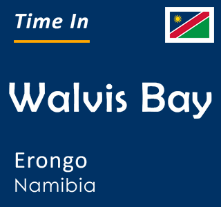 Current time in Walvis Bay, Erongo, Namibia