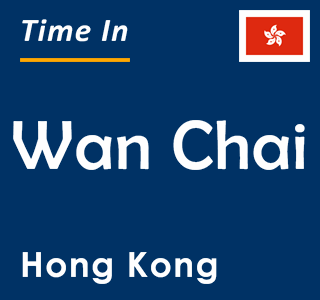 Current time in Wan Chai, Hong Kong