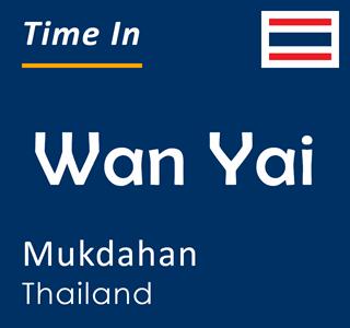 Current time in Wan Yai, Mukdahan, Thailand