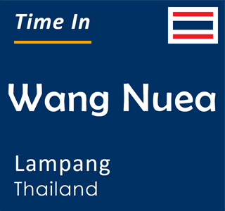 Current time in Wang Nuea, Lampang, Thailand
