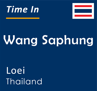 Current time in Wang Saphung, Loei, Thailand