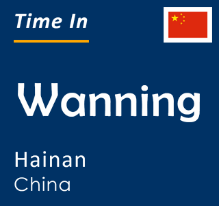 Current time in Wanning, Hainan, China