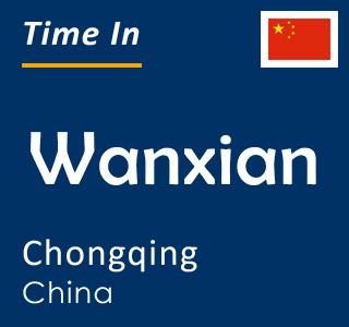Current time in Wanxian, Chongqing, China