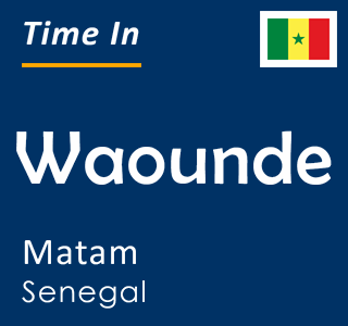 Current time in Waounde, Matam, Senegal