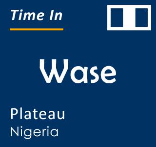 Current time in Wase, Plateau, Nigeria