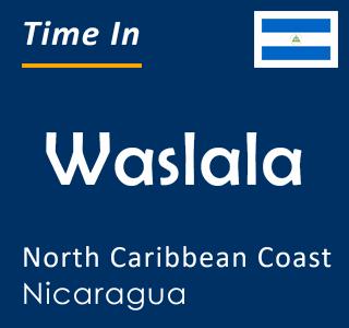 Current time in Waslala, North Caribbean Coast, Nicaragua