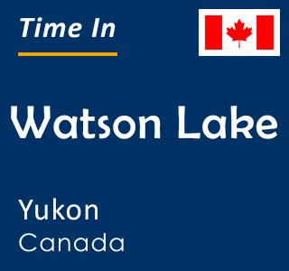 Current time in Watson Lake, Yukon, Canada