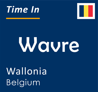 Current time in Wavre, Wallonia, Belgium