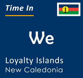 Current time in We, Loyalty Islands, New Caledonia