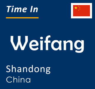 Current time in Weifang, Shandong, China