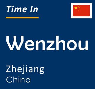 Current time in Wenzhou, Zhejiang, China