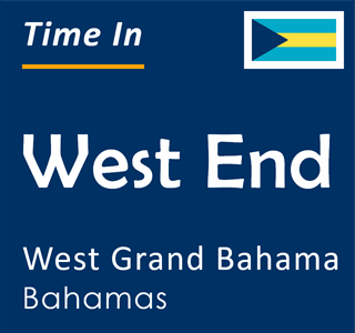 Current time in West End, West Grand Bahama, Bahamas