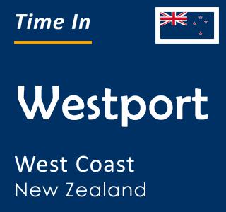 Current time in Westport, West Coast, New Zealand