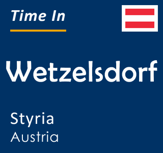Current time in Wetzelsdorf, Styria, Austria