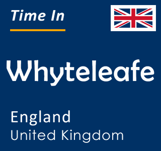 Current time in Whyteleafe, England, United Kingdom