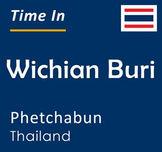 Current time in Wichian Buri, Phetchabun, Thailand