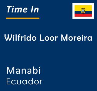 Current time in Wilfrido Loor Moreira, Manabi, Ecuador