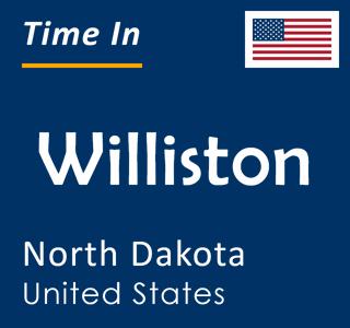 Current time in Williston, North Dakota, United States