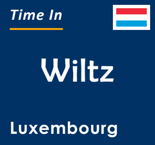Current time in Wiltz, Luxembourg