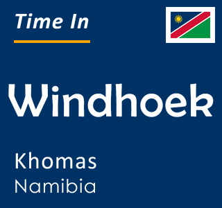Current time in Windhoek, Khomas, Namibia