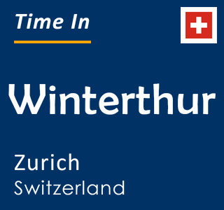 Current time in Winterthur, Zurich, Switzerland