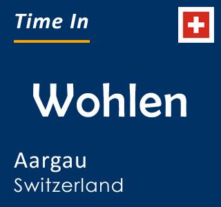 Current time in Wohlen, Aargau, Switzerland