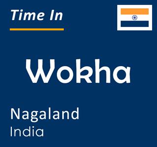 Current time in Wokha, Nagaland, India