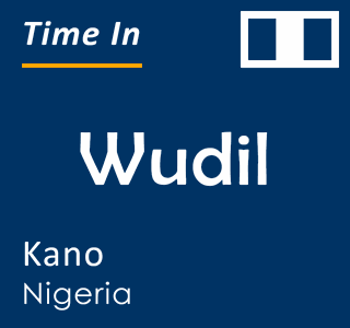 Current time in Wudil, Kano, Nigeria