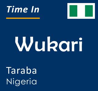 Current time in Wukari, Taraba, Nigeria