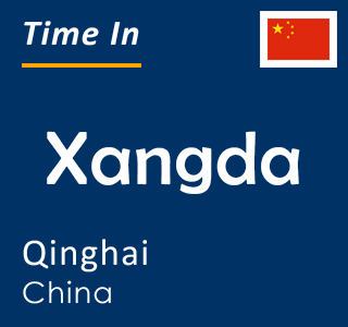 Current time in Xangda, Qinghai, China