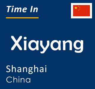 Current time in Xiayang, Shanghai, China