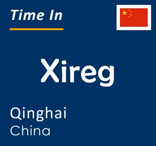 Current time in Xireg, Qinghai, China