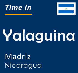 Current time in Yalaguina, Madriz, Nicaragua