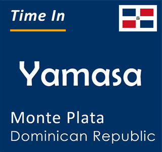 Current time in Yamasa, Monte Plata, Dominican Republic