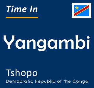 Current time in Yangambi, Tshopo, Democratic Republic of the Congo