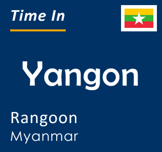 Current time in Yangon, Rangoon, Myanmar
