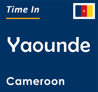 Current time in Yaounde, Cameroon