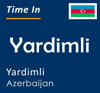 Current time in Yardimli, Yardimli, Azerbaijan
