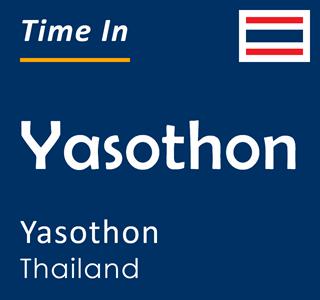 Current time in Yasothon, Yasothon, Thailand