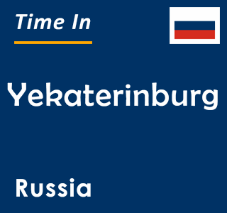 Current time in Yekaterinburg, Russia