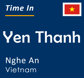 Current time in Yen Thanh, Nghe An, Vietnam