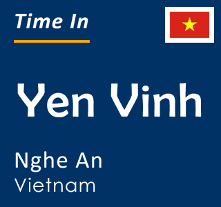 Current time in Yen Vinh, Nghe An, Vietnam