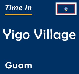 Current time in Yigo Village, Guam