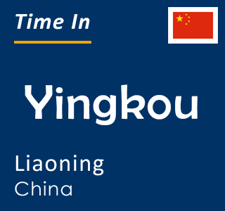 Current time in Yingkou, Liaoning, China