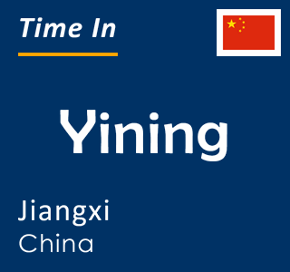 Current time in Yining, Jiangxi, China