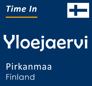Current time in Yloejaervi, Pirkanmaa, Finland