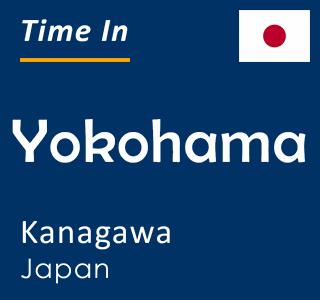Current time in Yokohama, Kanagawa, Japan
