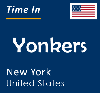 Current time in Yonkers, New York, United States